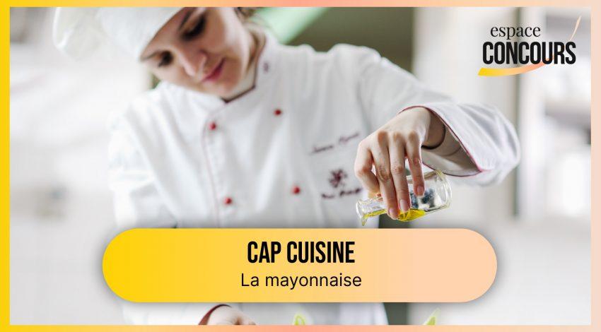 Comment réaliser une sauce mayonnaise ? [CAP Cuisine – Vidéo tuto – Extrait de cours]