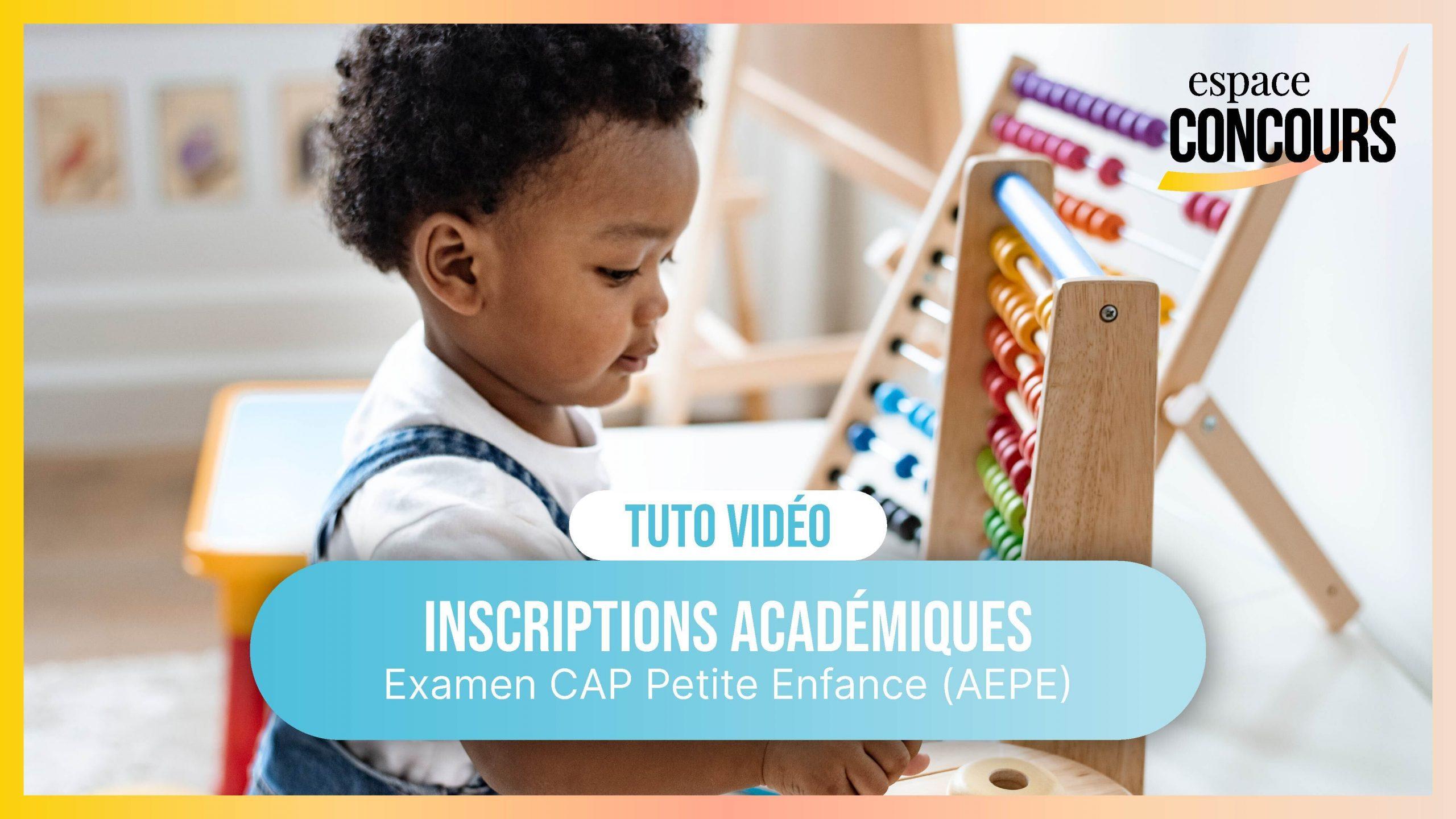 Vidéo Tuto – Les inscriptions Académiques CAP Petite Enfance (AEPE)